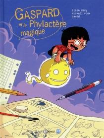 Gaspard et le phylactère magique - AlainDary