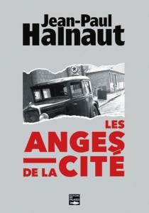 Les anges de la cité - Jean-PaulHalnaut