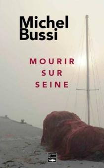 Mourir sur Seine - MichelBussi