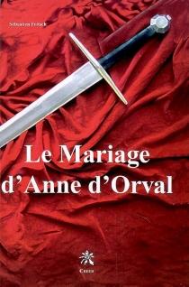 Le mariage d'Anne d'Orval - SébastienFritsch