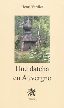 Une datcha en Auvergne - HenriVerdier