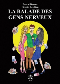 La balade des gens nerveux : roman contemporain - PascalDescos