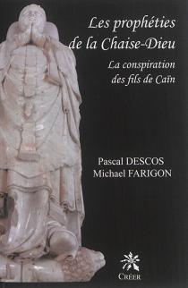 Les prophéties de la Chaise-Dieu : la conspiration des fils de Caïn : roman policier historique - PascalDescos