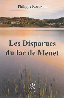 Les disparues du lac de Menet - PhilippeRoucarie