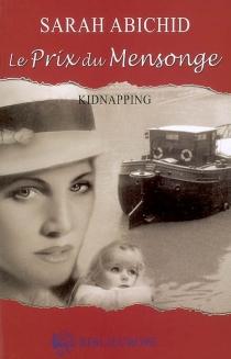 Le prix du mensonge : kidnapping - SarahAbichid