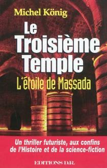 Le troisième temple : l'étoile de Massada - MichelKoenig