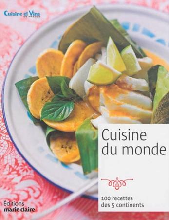 cuisine du monde 100 recettes des 5 continents autres cuisine espace culturel e leclerc