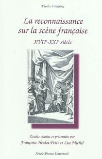 La reconnaissance sur la scène française : XVIIe-XXIe siècle -