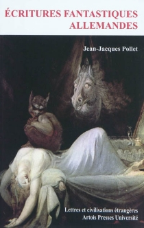 Ecritures fantastiques allemandes - Jean-JacquesPollet