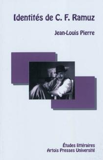 Identités de C. F. Ramuz - Jean-LouisPierre