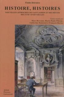 Histoire, histoires : nouvelles approches de Saint-Simon et des récits des XVIIe-XVIIIe siècles -