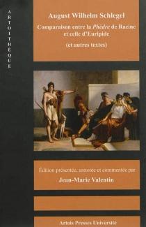 Comparaison entre la Phèdre de Racine et celle d'Euripide : et autres textes - August Wilhelm vonSchlegel