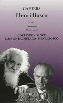 Cahiers Henri Bosco, n° 47-48 - GastonBachelard