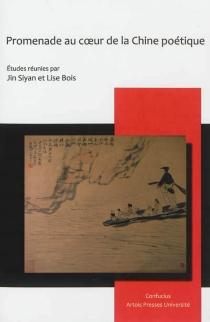 Promenade au coeur de la Chine poétique - LiseBois