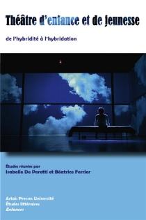 Théâtre d'enfance et de jeunesse : de l'hybridité à l'hybridation -