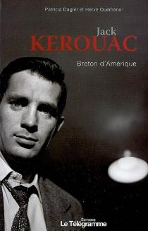 Jack Kerouac : Breton d'Amérique - PatriciaDagier
