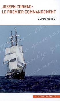 Joseph Conrad : le premier commandement - AndréGreen