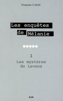 Les enquêtes de Mélanie - FrançoiseCasas