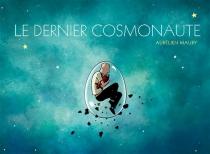 Le dernier cosmonaute - AurélienMaury