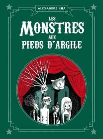 Les monstres aux pieds d'argile - AlexandreKha