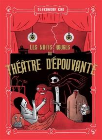 Les nuits rouges du théâtre d'épouvante - AlexandreKha