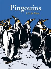 Pingouins : une sorte d'intégrale mais qui sait ce que nous réserve l'avenir ? - L.L. deMars