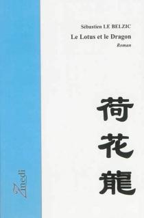 Le lotus et le dragon - SébastienLe Belzic