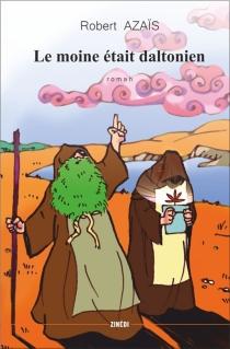 Le moine était daltonien - RobertAzaïs
