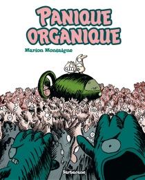 Panique organique - MarionMontaigne