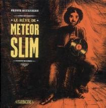 Le rêve de Meteor Slim - FrantzDuchazeau