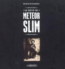 Le rêve de Meteor Slim : édition collector - FrantzDuchazeau