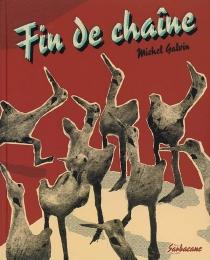 Fin de chaîne - MichelGalvin