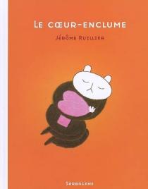 Le coeur-enclume - JérômeRuillier