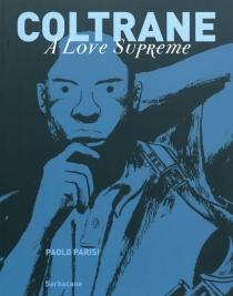 Coltrane : a love supreme - PaoloParisi