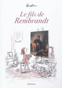 Le fils de Rembrandt - Robin