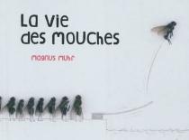 La vie des mouches - MagnusMuhr