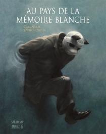 Au pays de la mémoire blanche - CarlNorac