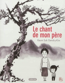 Le chant de mon père - Keum SukGendry-Kim