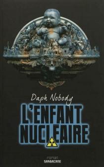 L'enfant nucléaire : Pica Morfal boy - DaphNobody