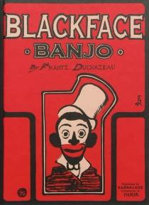 Blackface Banjo - FrantzDuchazeau
