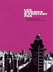 Les zombies n'existent pas - Sylvain Escallon