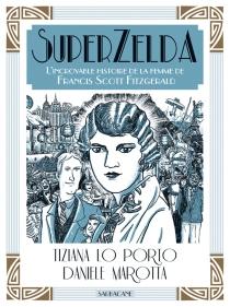 SuperZelda : l'incroyable histoire de la femme de Francis Scott Fitzgerald - TizianaLo Porto