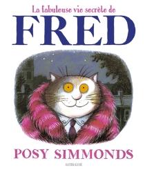 La fabuleuse vie secrète de Fred - PosySimmonds