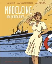 Madeleine : une femme libre - PierreColin-Thibert