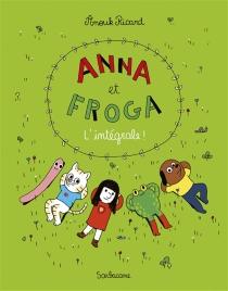Anna et Froga : l'intégrale ! - AnoukRicard