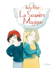 La soupière magique - BeckyPalmer
