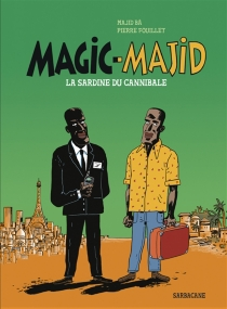 Magic-Majid : la sardine du cannibale - Pierre Fouillet
