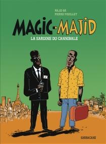Magic-Majid : la sardine du cannibale - PierreFouillet