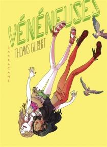 Vénéneuses - ThomasGilbert