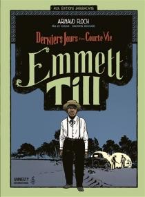 Emmett Till : derniers jours d'une courte vie - ArnaudFloc'h